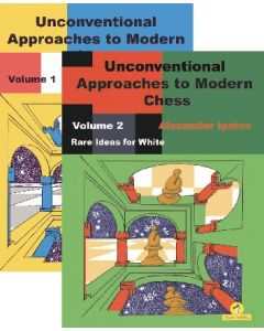 Unconventional Approaches to Modern Chess, Volume 1 + 2: Save 10% on Two Volumes Combined