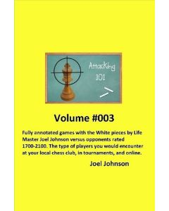 Attacking 101 Volume #003: 249 Fully Annotated Games