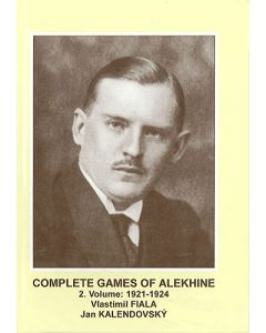 Complete Games of Alekhine, Vol. 2: 1921-1924
