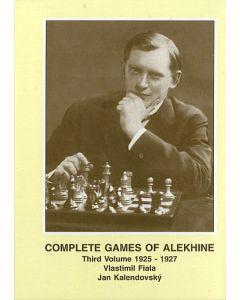 Complete Games of Alekhine, Vol. 3: 1925-1927