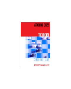 Attacking Chess: The French: A Dynamic Repertoire for Black