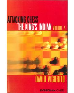 Attacking Chess: The King's Indian - Vol. 2: Incl: Four Pawns Attack, Fianchetto Var., Averbakh Var.
