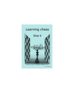 Learning Chess Workbook Step 6: The Step-by-Step Method