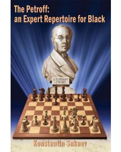 The Petroff: an Expert Repertoire for Black: An Exceptionally Reliable and Almost Indestructible Opening