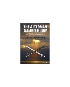 The Alterman Gambit Guide - Black Gambits 1: Incl: Benko Gambit, Blumenfeld Gambit, Vaganian Gambit, and more