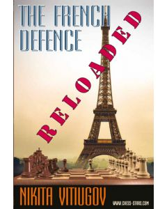 The French Defence - Reloaded: A Completely Updated Edition