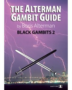 The Alterman Gambit Guide - Black Gambits 2: Incl: Marshall Attack, Traxler variation, and more