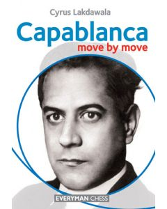 Capablanca: Move by Move: Learn from the games of a Chess Legend