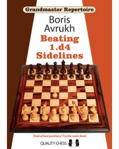 Grandmaster Repertoire 11 - Beating 1.d4 Sidelines: Tired of Bad Positions? Try the Main Lines!