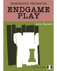 Grandmaster Preparation - Endgame Play Hardcover: Solve your Endgame problems with Endgame Play!