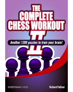 The Complete Chess Workout 2: Another 1200 Puzzles to Train your Brain!