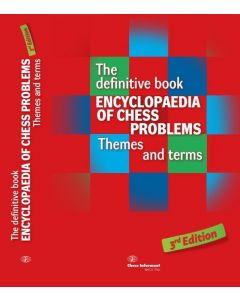 Encyclopedia of Chess Problems - 3rd Edition: The Definitive book - Themes and Terms