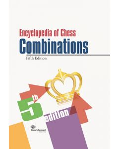 Encyclopedia of Chess Combinations, Fifth Edition: Total of 3001 combinations