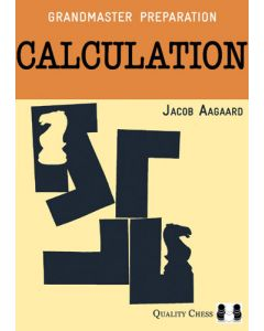 Grandmaster Preparation - Calculation (Paperback): Foreword by Boris Gelfand