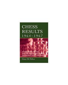 Chess Results 1964 - 1967: A Comprehensive Record with 1,204 Tournament Crosstables ...