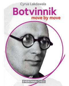 Botvinnik: Move by Move: Learn from the games of a Chess Legend