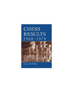 Chess Results 1968 - 1970: A Comprehensive Record with 854 Tournament Crosstables