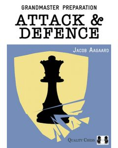 Grandmaster Preparation - Attack & Defence (Hardcover): Games & Exercises for Ambitious Players