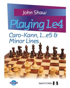 Playing 1.e4 - Caro-Kann, 1...e5 & Minor Lines: A White Repertoire with 1.e4