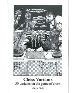 Chess Variants: 50 Variants on the Game of Chess