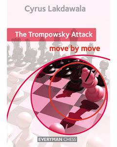 The Trompowsky Attack: Move by Move: Essential guidance and training in the Trompowsky