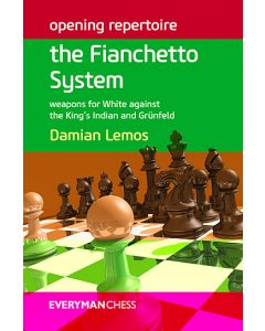 Opening Repertoire: The Fianchetto System: Weapons for White against the King's Indian and Grünfeld