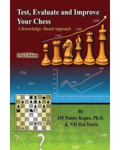 Test, Evaluate and Improve Your Chess, 3rd Edition: A Knowledge-Based Approach