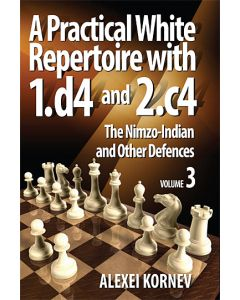 A Practical White Repertoire with 1.d4 and 2.c4, Vol. 3: The Nimzo-Indian and Other Defences