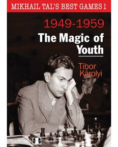 Mikhail Tal's Best Games 1: The Magic of Youth, 1949 - 1959
