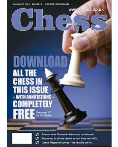 Chess Magazine - April 2014: Download all the chess in this issue with annotations completely
