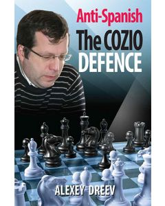 The Cozio Defence: New Ideas in an Anti-Spanish Variation