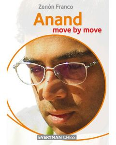 Anand: Move by Move: Learn from the Games of a Chess Legend