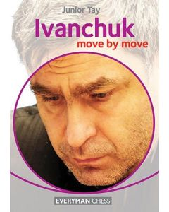 Ivanchuk: Move by Move: Learn from the Games of a Chess Legend