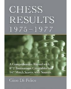 Chess Results 1975 - 1977: A Comprehensive Record with 872 Tournament Crosstables