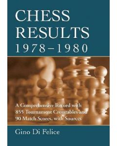 Chess Results 1978 - 1980: A Comprehensive Record with 855 Tournament Crosstables