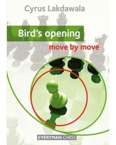 Bird's Opening: Move by Move: Ideal for Freethinkers!