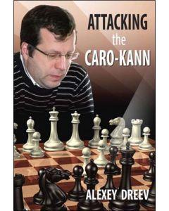 Attacking the Caro-Kann: A White Repertoire