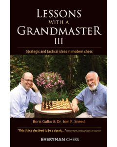 Lessons with a Grandmaster III: Strategic and Tactical Ideas in Chess