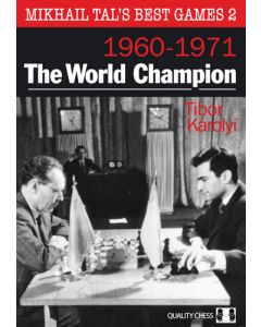Mikhail Tal's Best Games 2: The World Champion, 1960 - 1971