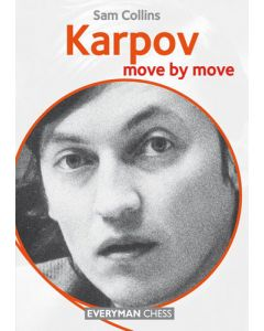 Karpov: Move by Move: Learn From the Games of a Chess Legend