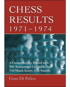 Chess Results 1971 - 1974: A Comprehensive Record with 966 Tournament Crosstables