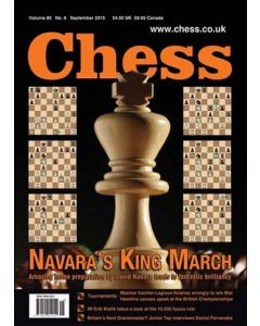 Chess Magazine - September 2015: Navara's Brilliant King March