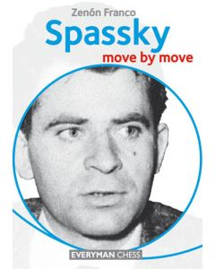 Spassky: Move by Move: Learn From the Games of a World Champion