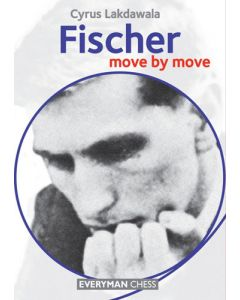 Fischer: Move by Move: Learn From the Games of a World Champion