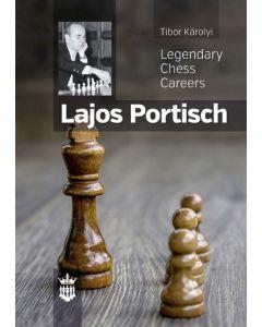 Lajos Portisch: Legendary Chess Careers
