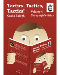 Tactics, Tactics, Tactics! Volume 4: Thoughtful Edition