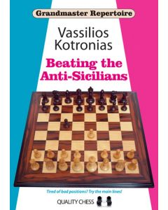 GM Repertoire 6A - Beating the Anti-Sicilians: Tired of Bad Positions? Try the Main Lines!