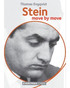 Stein: Move by Move: Learn from the Games of a Chess Legend