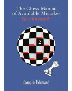 The Chess Manual of Avoidable Mistakes Vol. 2: Test Yourself