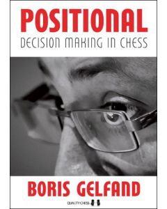 Positional Decision Making in Chess: Paperback edition